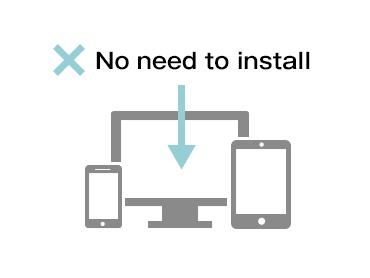 No need to install